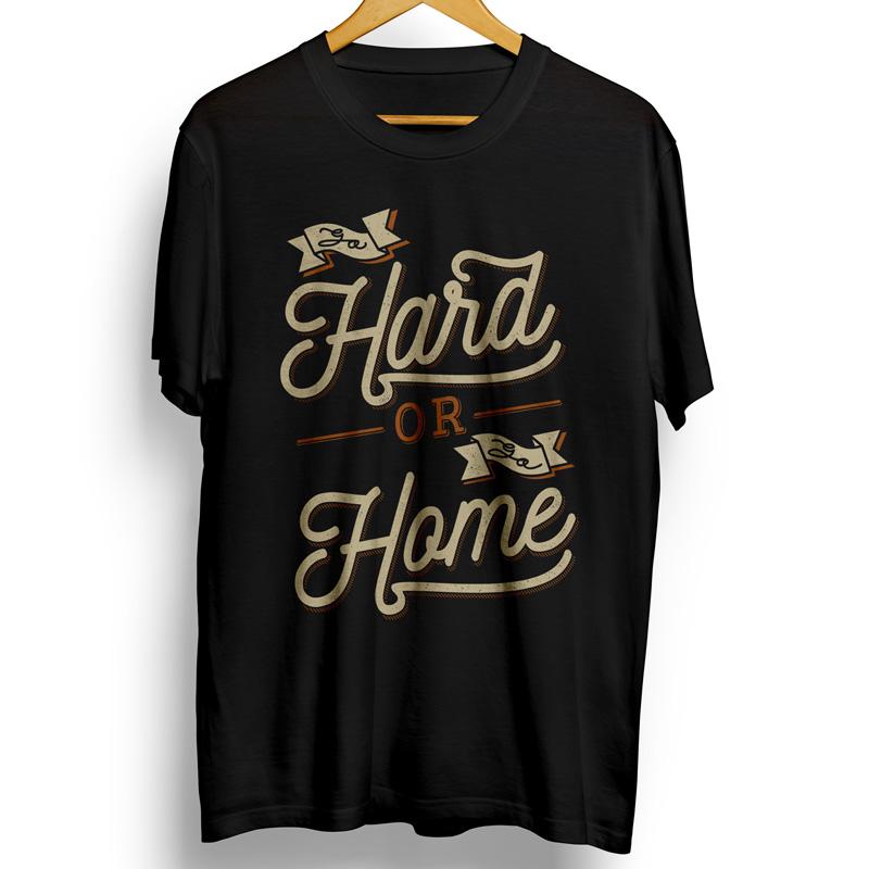 Go HARD or go HOME Shirt design | Tshirt-Factory