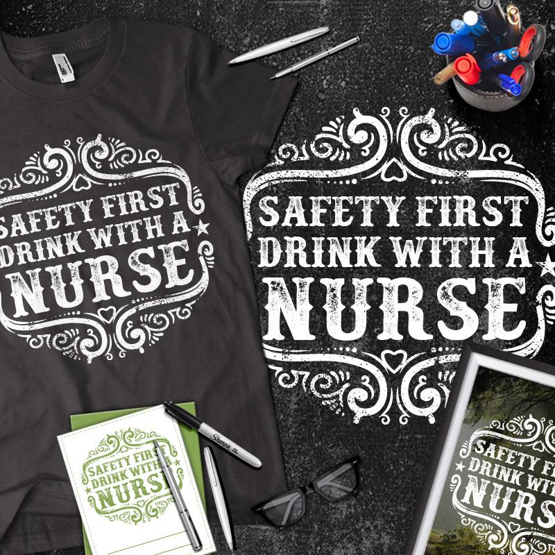 9635098e5 Drink With a Nurse Tee shirt design | Tshirt-Factory