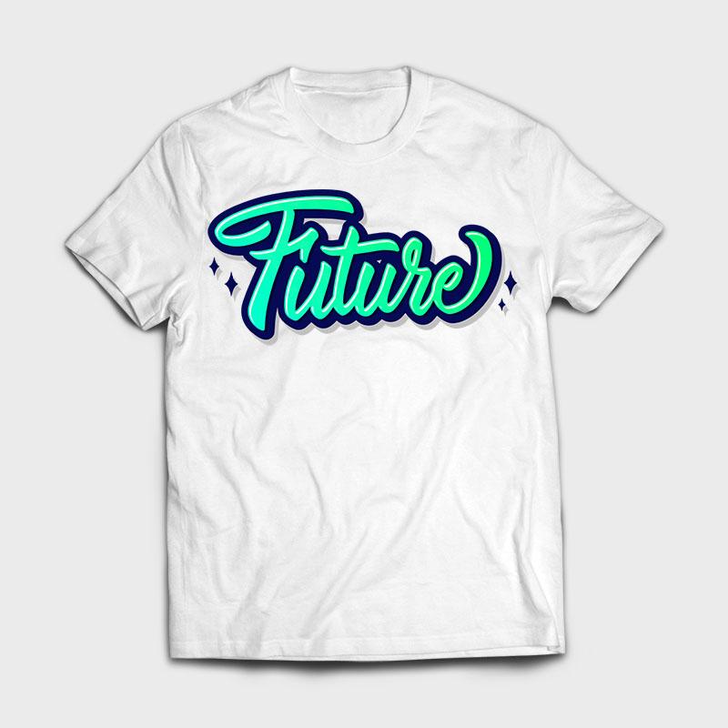 future hand lettering shirt design