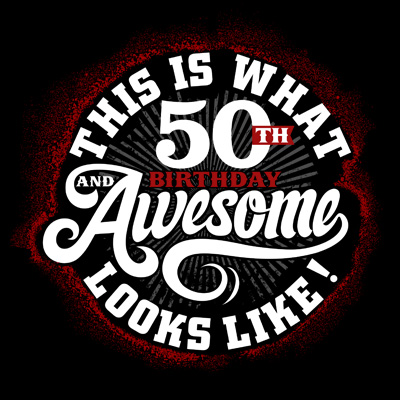 This Is What 50th Birthday Awesome Looks Like
